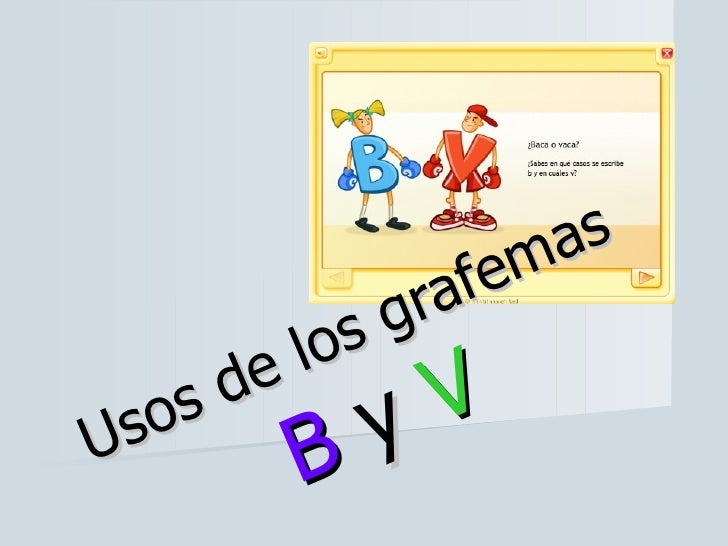 Usos de los grafemas  B  y  V