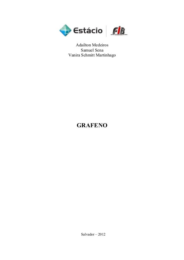 Adailton Medeiros       Samuel SenaVanira Schmitt Martinhago    GRAFENO      Salvador – 2012