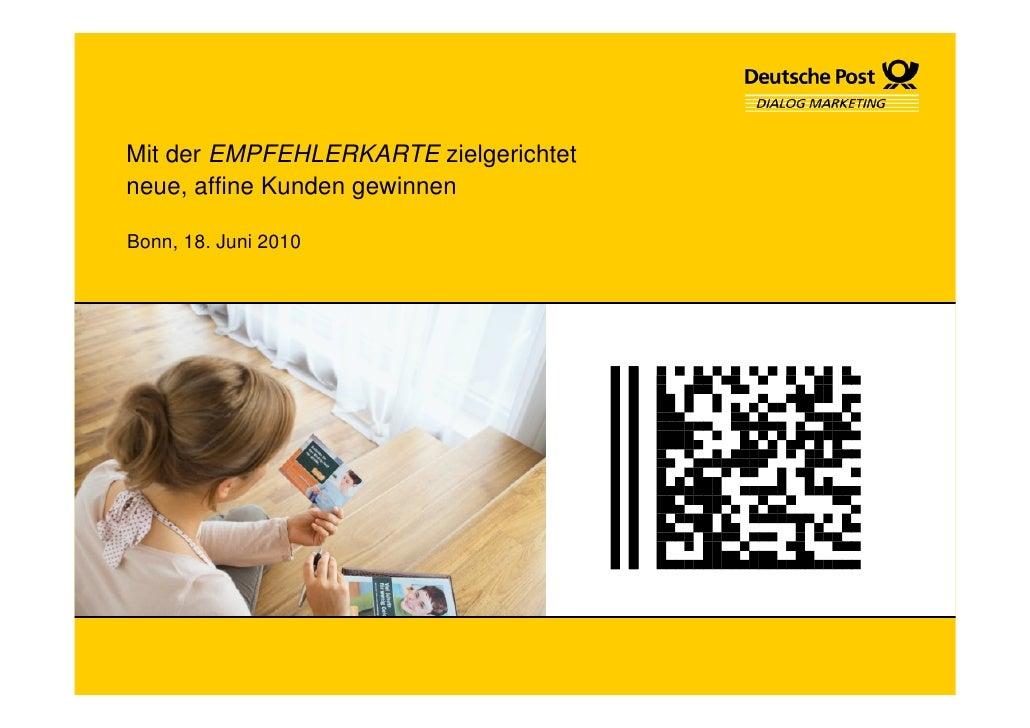Mit der EMPFEHLERKARTE zielgerichtet neue, affine Kunden gewinnen  Bonn, 18. Juni 2010