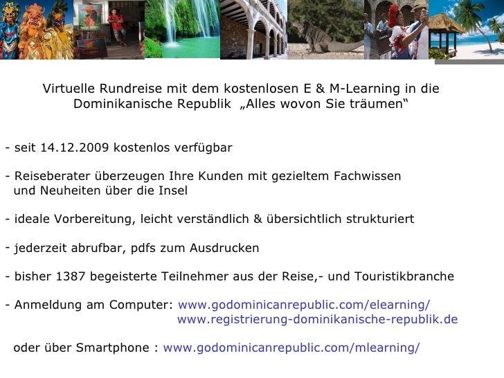 """<ul><li>Virtuelle Rundreise mit dem kostenlosen E & M-Learning in die Dominikanische Republik  """"Alles wovon Sie träumen"""" <..."""