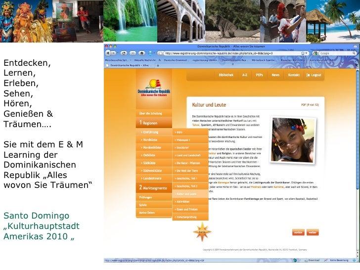 """Entdecken, Lernen, Erleben, Sehen, Hören, Genießen & Träumen…. Sie mit dem E & M Learning der Dominikanischen Republik """"Al..."""
