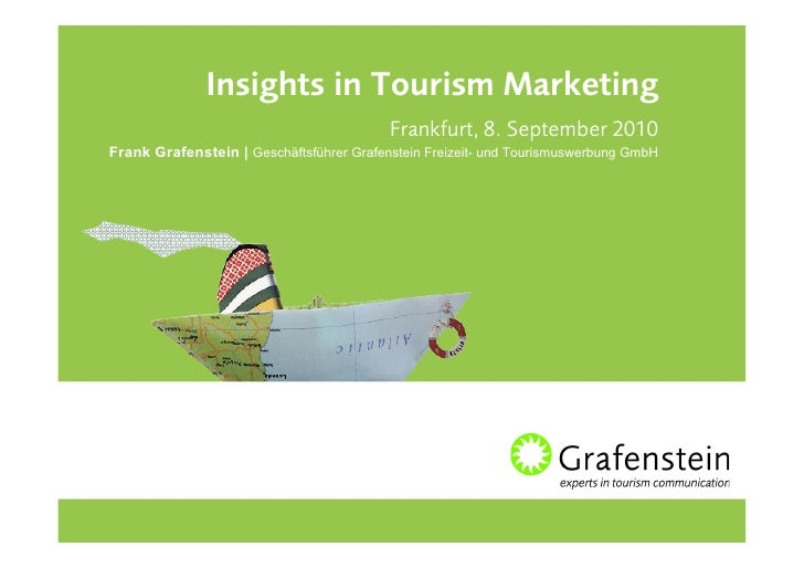 Insights in Tourism Marketing                                           Frankfurt, 8. September 2010 Frank Grafenstein | G...