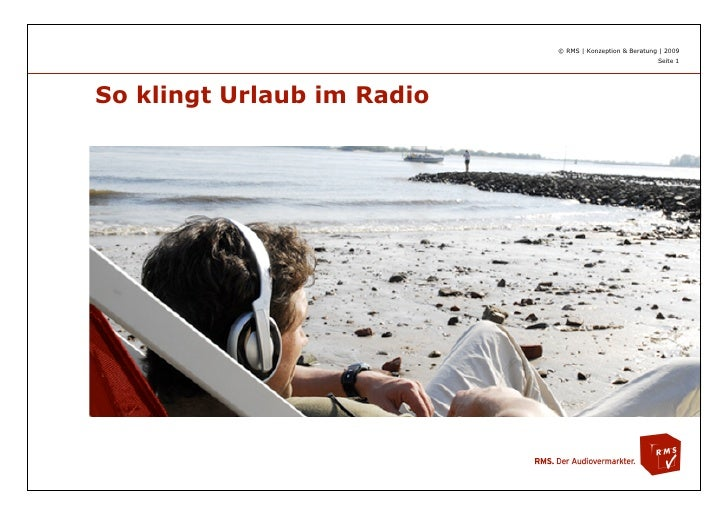 © RMS | Konzeption & Beratung | 2009                                                          Seite 1     So klingt Urlaub...