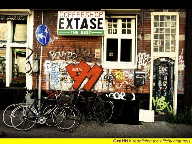 Graffiti: redefiningtheofficialchannels<br />