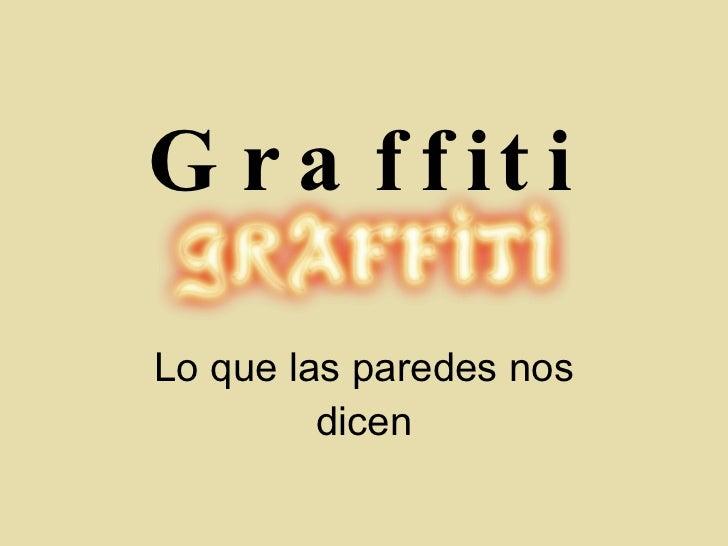 Graffiti Lo que las paredes nos dicen