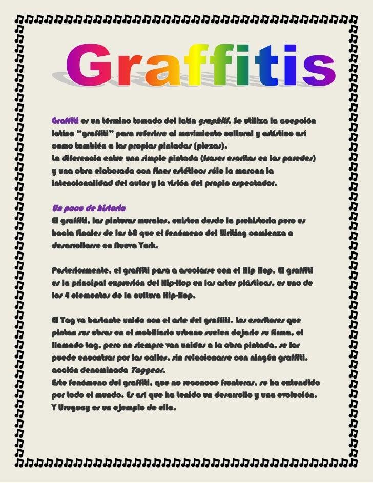 """Graffities un término tomado del latíngraphiti. Se utiliza la acepción latina """"graffiti"""" para referirse al movimiento cu..."""