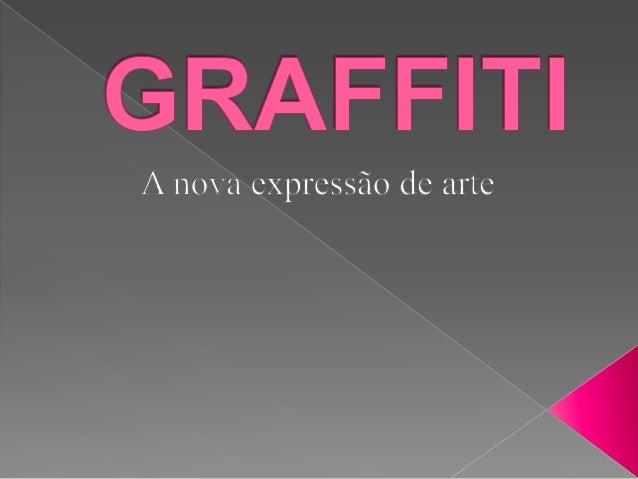    Graffiti é uma palavra italiana que    significa inscrição gatafunhada.