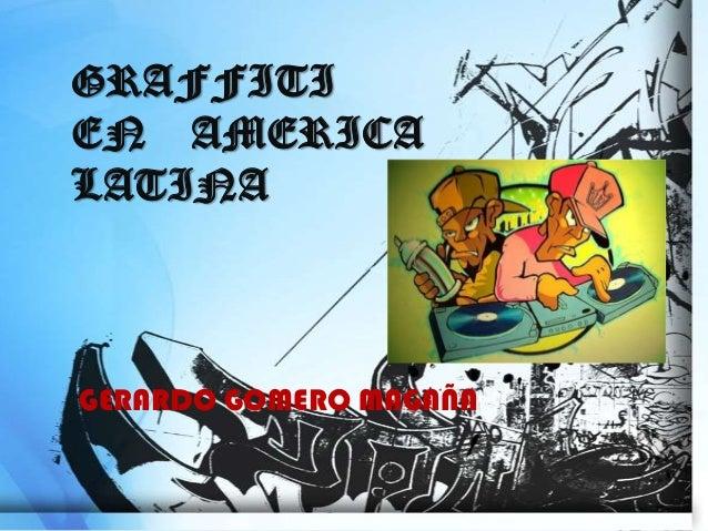 GRAFFITIEN AMERICALATINAGERARDO GOMERO MAGAÑA