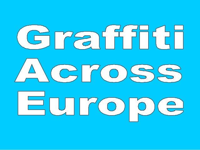 Graffiti Across Europe