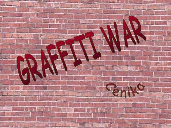 GRAFFITI WAR Cenika