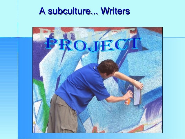 A subculture... Writers