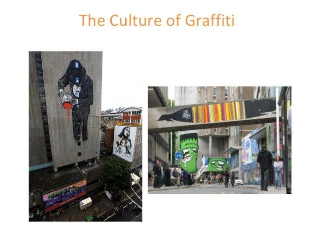 The Culture of Graffiti