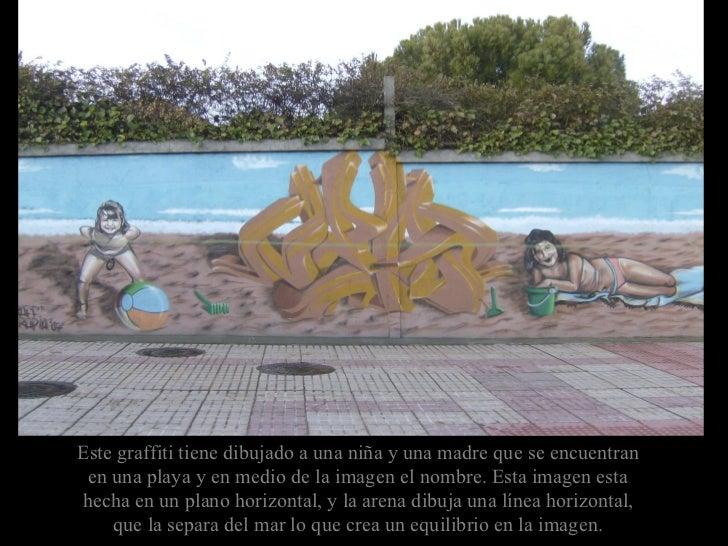<ul><ul><li>Este graffiti tiene dibujado a una niña y una madre que se encuentran en una playa y en medio de la imagen el ...