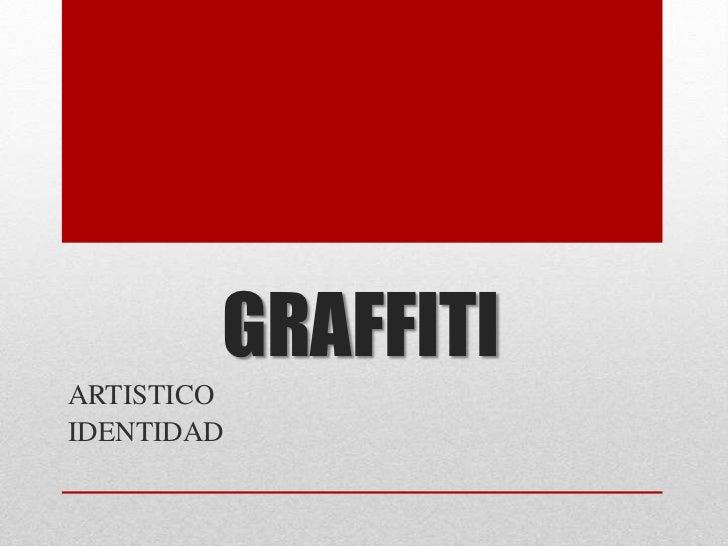 GRAFFITIARTISTICOIDENTIDAD