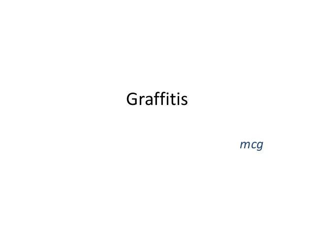 Graffitis mcg