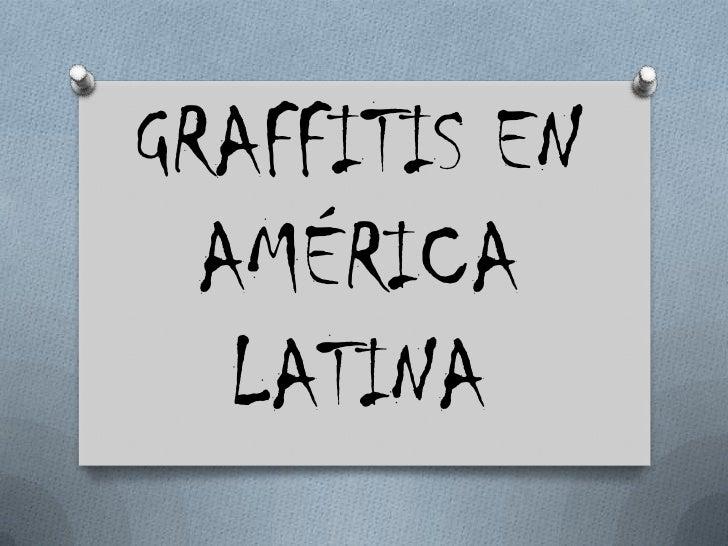 GRAFFITIS EN AMÉRICA LATINA<br />