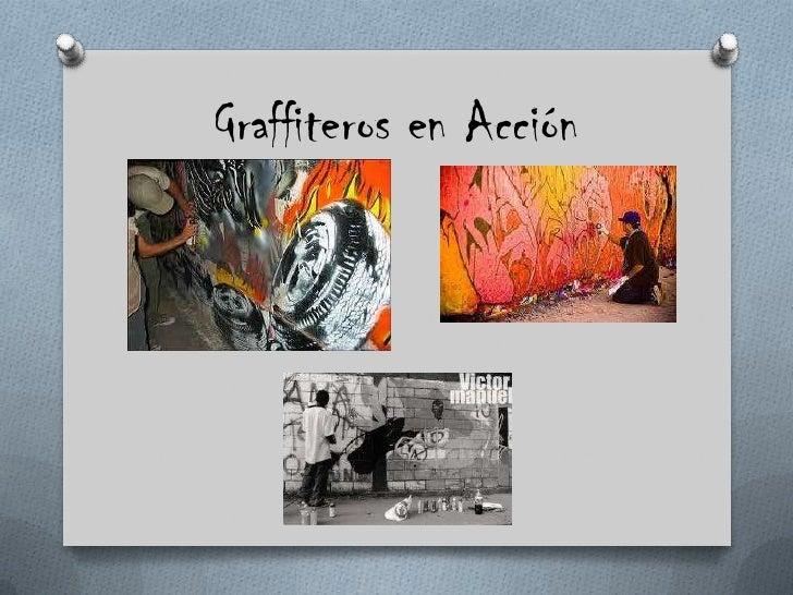 Graffiteros en Acción<br />