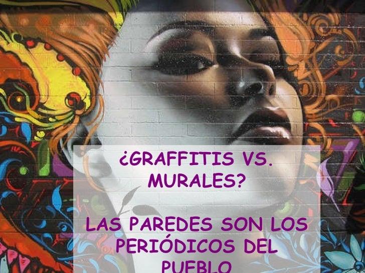 Graffitis vs murales - Graffitis en paredes ...