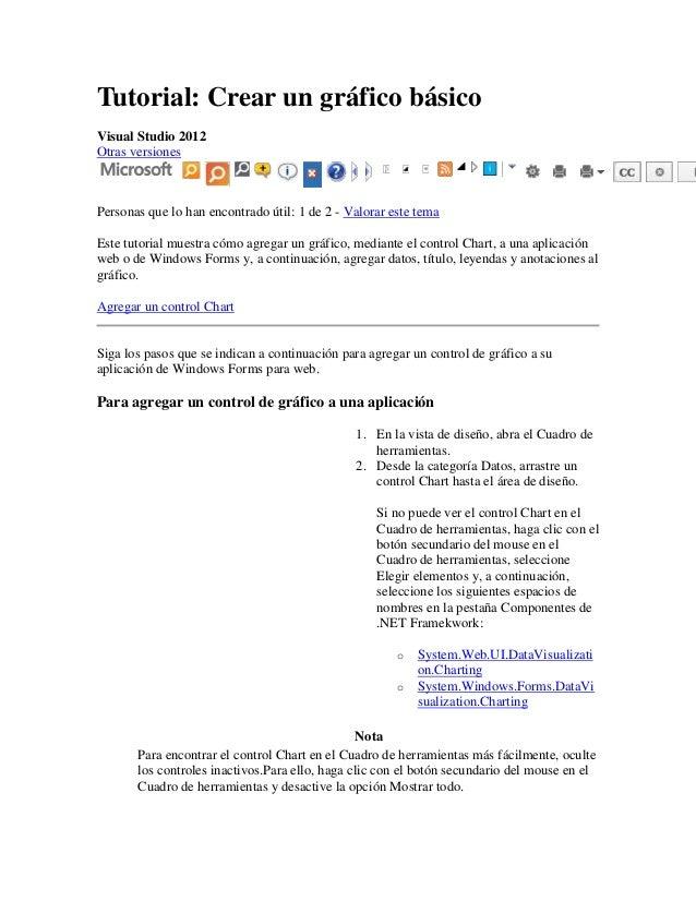 Tutorial: Crear un gráfico básicoVisual Studio 2012Otras versionesPersonas que lo han encontrado útil: 1 de 2 - Valorar es...