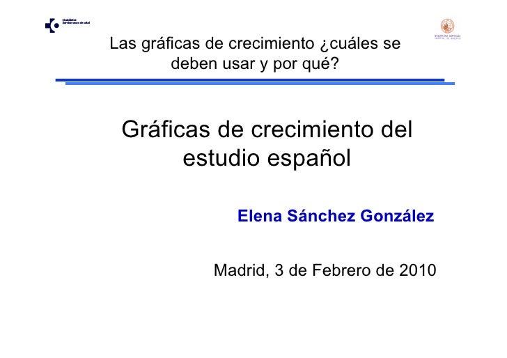 Las gráficas de crecimiento ¿cuáles se         deben usar y por qué?     Gráficas de crecimiento del        estudio españo...
