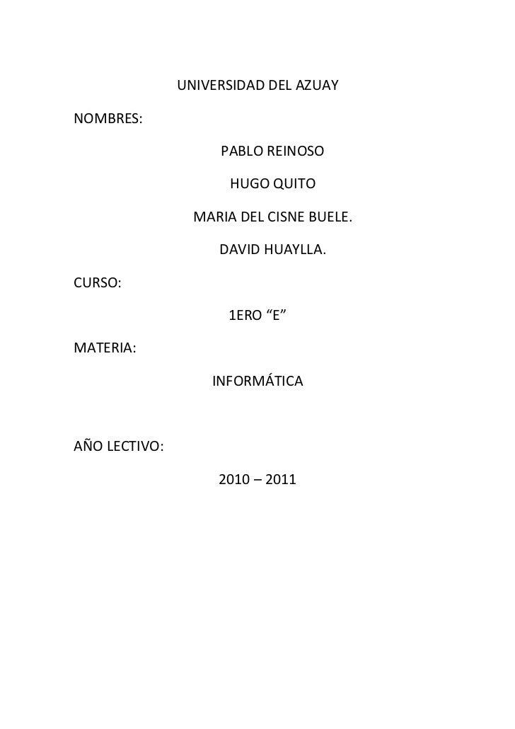 UNIVERSIDAD DEL AZUAYNOMBRES:                    PABLO REINOSO                      HUGO QUITO                 MARIA DEL C...