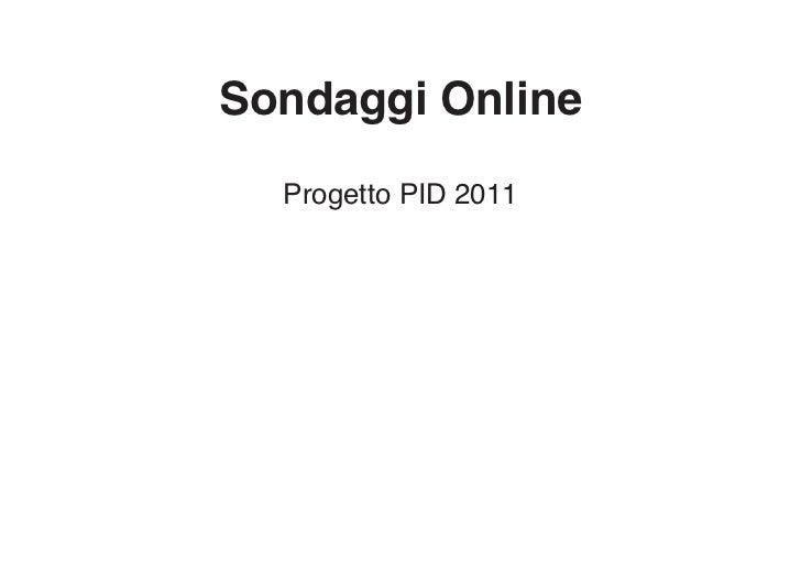 Sondaggi Online  Progetto PID 2011
