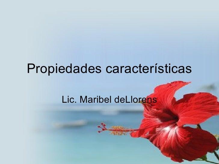Propiedades características Lic. Maribel deLlorens