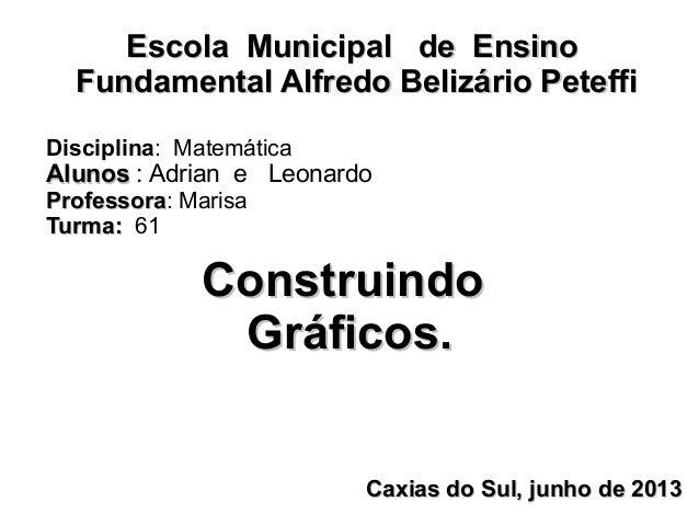 Escola Municipal de EnsinoEscola Municipal de Ensino Fundamental Alfredo Belizário PeteffiFundamental Alfredo Belizário Pe...