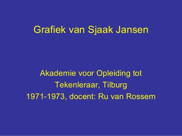 Grafiek van Sjaak Jansen   Akademie voor Opleiding tot       Tekenleraar, Tilburg1971-1973, docent: Ru van Rossem