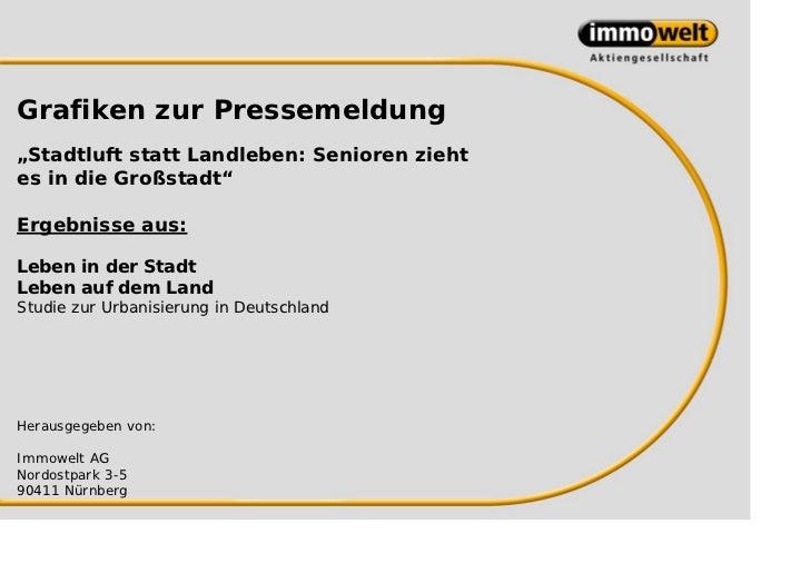 """Grafiken zur Pressemeldung""""Stadtluft statt Landleben: Senioren ziehtes in die Großstadt""""Ergebnisse aus:Leben in der StadtL..."""