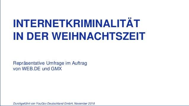 INTERNETKRIMINALIT�T IN DER WEIHNACHTSZEIT Repr�sentative Umfrage im Auftrag von WEB.DE und GMX Durchgef�hrt von YouGov De...