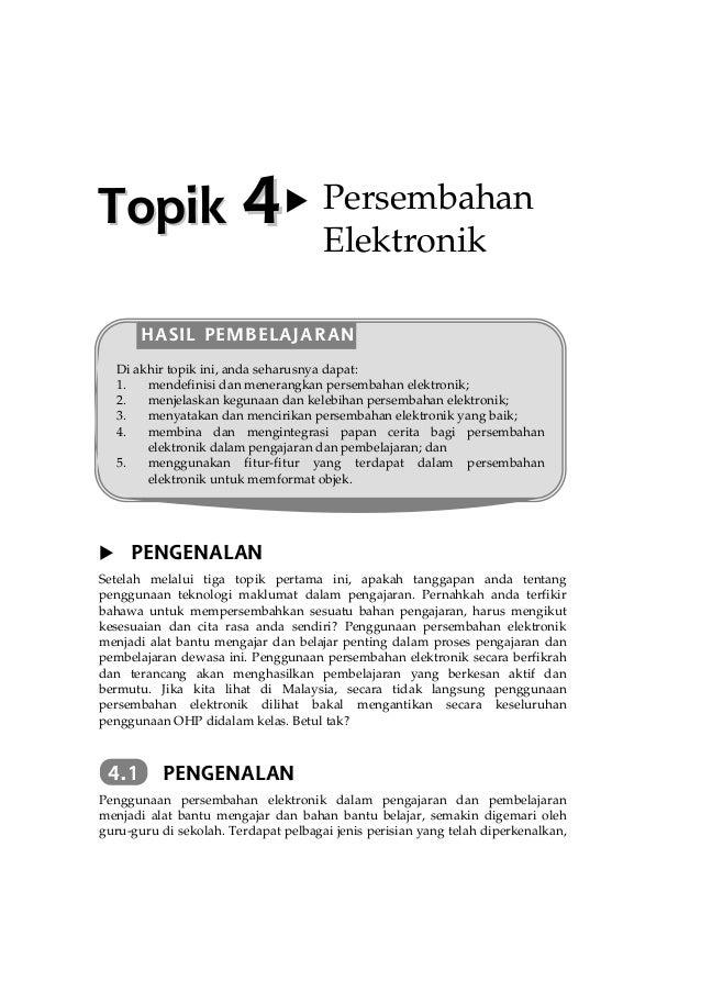 Topik  4  Persembahan Elektronik  HASIL PEMBELAJARAN Di akhir topik ini, anda seharusnya dapat: 1. mendefinisi dan meneran...