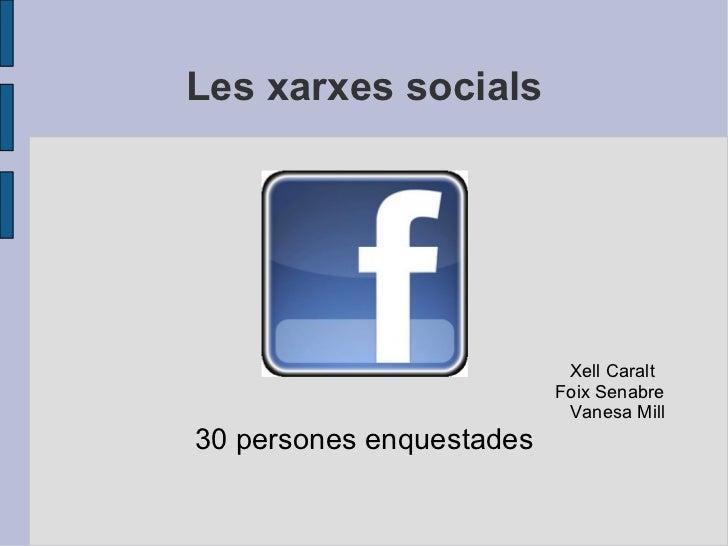 Les xarxes socials Xell Caralt  Foix Senabre  Vanesa Mill 30 persones enquestades