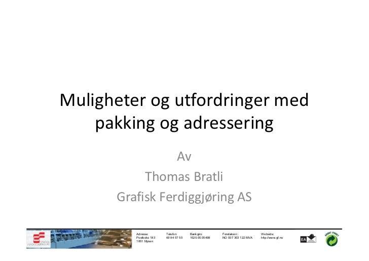 Muligheter og utfordringer med    pakking og adressering                 Av           Thomas Bratli      Grafisk Ferdiggjø...