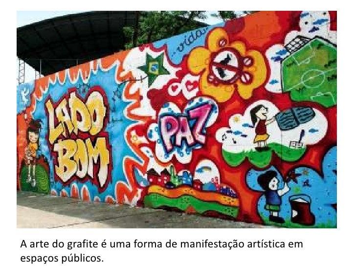 A arte do grafite é uma forma de manifestação artística em espaços públicos.<br />
