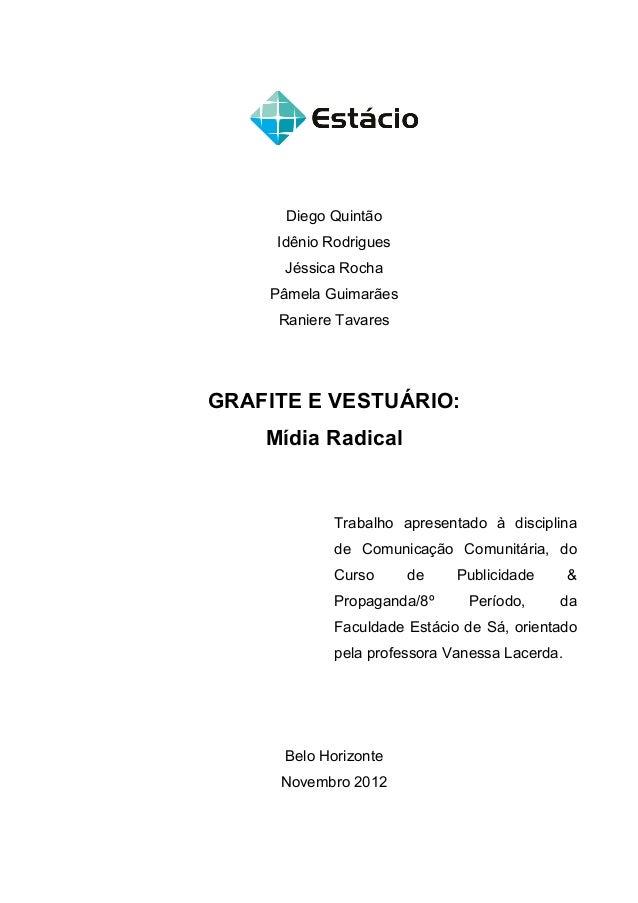 Diego Quintão     Idênio Rodrigues      Jéssica Rocha    Pâmela Guimarães     Raniere TavaresGRAFIT...