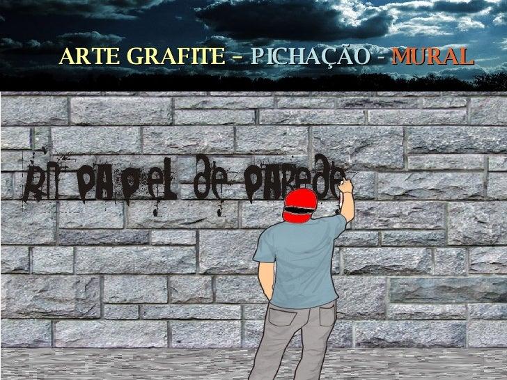 Grafite Muralismo Pichacao