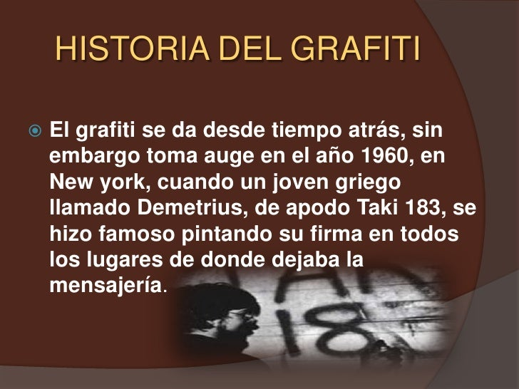 HISTORIA DEL GRAFITI<br />El grafiti se da desde tiempo atrás, sin embargo toma auge en el año 1960, en New york, cuando u...