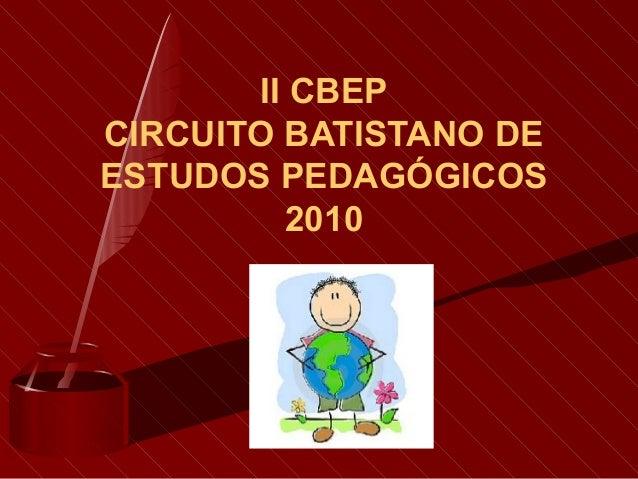 II CBEP CIRCUITO BATISTANO DE ESTUDOS PEDAGÓGICOS 2010