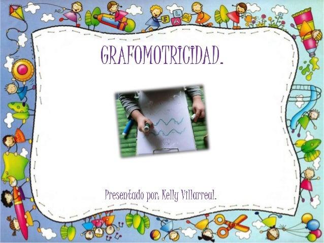"""la Grafomotricidad es un términoreferido al movimiento gráficorealizado con la mano al escribir(""""grafo"""", escritura, """"motri..."""