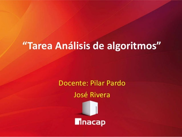 """Tarea Análisis de algoritmos"" Docente: Pilar Pardo José Rivera"