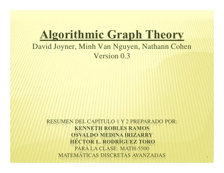 Algorithmic Graph Theory David Joyner, Minh Van Nguyen, Nathann Cohen                  Version 0.3        RESUMEN DEL CAPÍ...