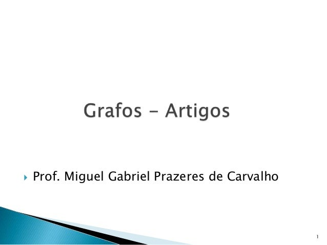  Prof. Miguel Gabriel Prazeres de Carvalho 1
