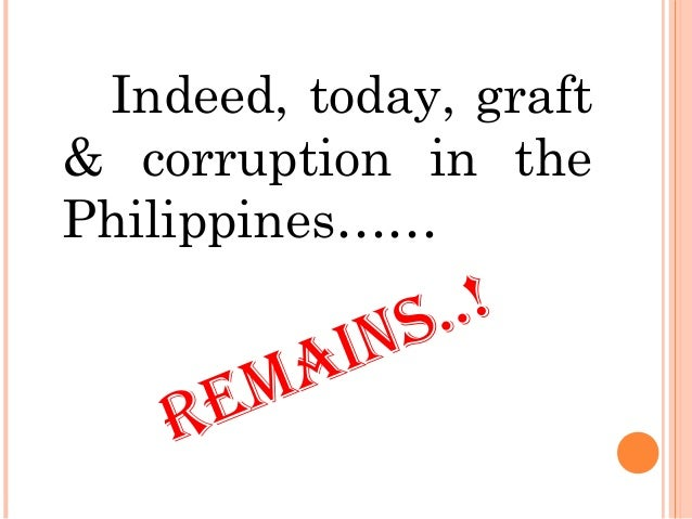 term paper on graft and corruption in the philippines Uneven enforcement of senior-level corruption suspects and rampant graft among local officials are graft in the philippines  recommended by forbes.
