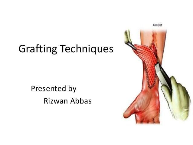 Grafting Techniques Presented by Rizwan Abbas