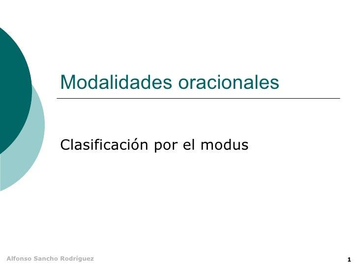 Modalidades oracionales Clasificación por el modus