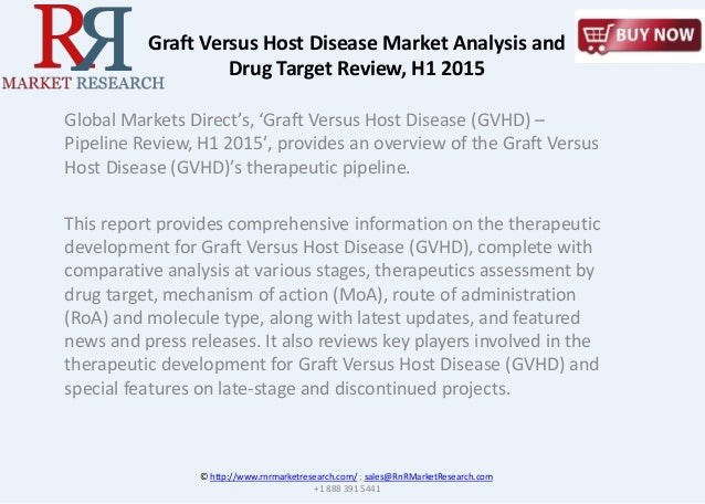 Global Markets Direct's, 'Graft Versus Host Disease (GVHD) – Pipeline Review, H1 2015′, provides an overview of the Graft ...