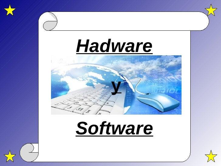 y Hadware y Software