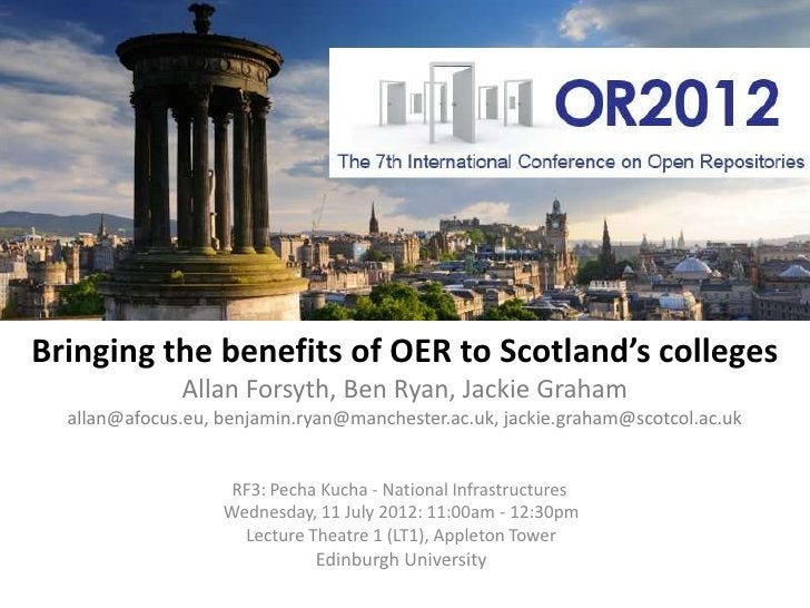 Bringing the benefits of OER to Scotland's colleges              Allan Forsyth, Ben Ryan, Jackie Graham  allan@afocus.eu, ...
