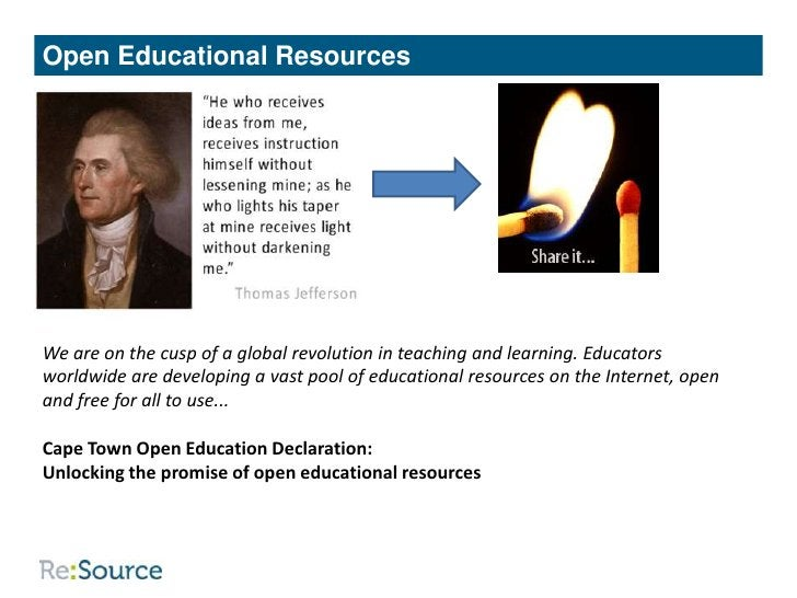 Open Educational ResourcesWe are on the cusp of a global revolution in teaching and learning. Educatorsworldwide are devel...